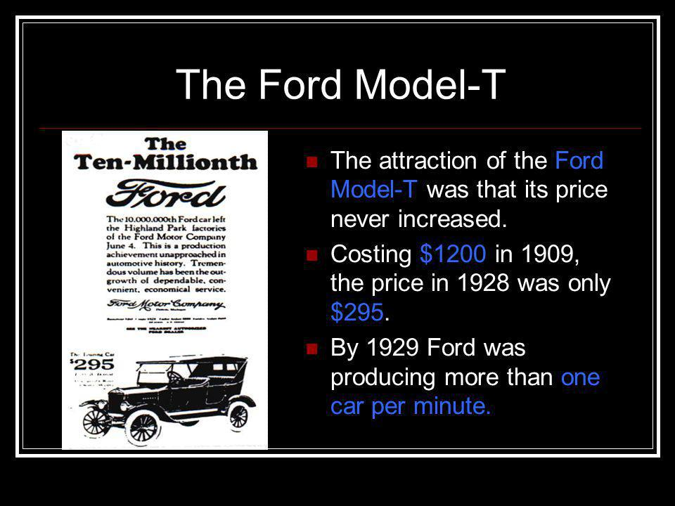 """Ford Model-T In 1908, Henry Ford built a car which everyone could afford to buy. It was slow, ugly and difficult to drive, and was nicknamed """"Tin Lizz"""
