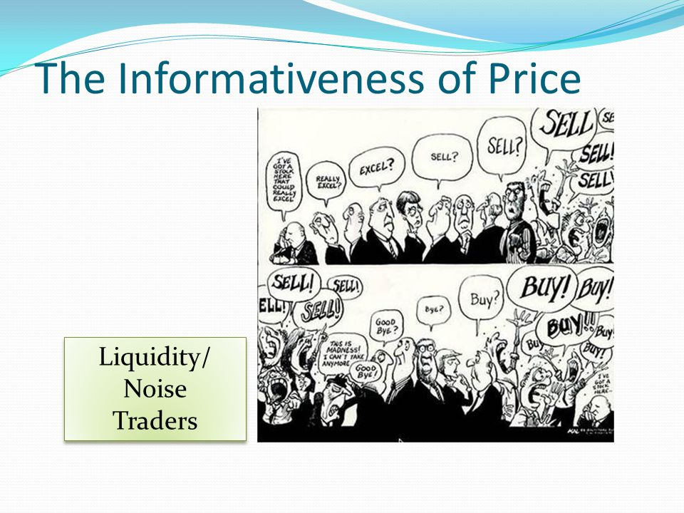 The Informativeness of Price Liquidity/ Noise Traders Liquidity/ Noise Traders
