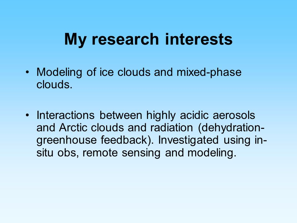 Ice and Snow layers Hypothesis Dehydration Greenhouse Feedback (DGF) Less H 2 O vapour Acid Aerosols * * * * * * * * * * * * * * * * * * * * * * * * * * * ** * * * * * * * * Low Acid Aerosols Hydrophilic warmercolder Reduction of the greenhouse effect Acidic coating on IN leads to the formation of fewer but largerice crystals (de- activation effect), which precipitate more efficiently.