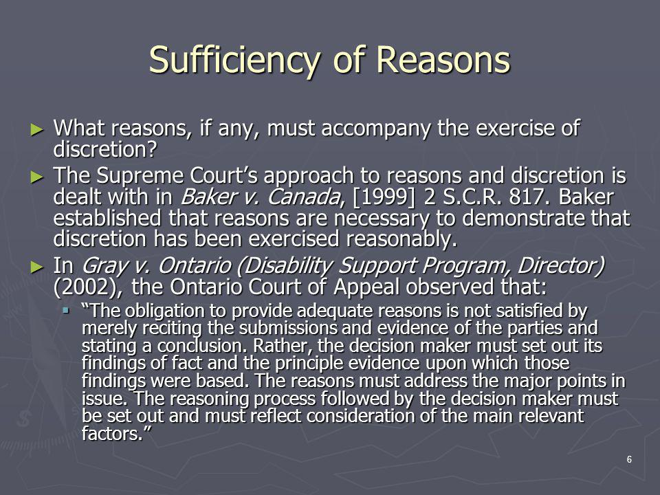 6 Sufficiency of Reasons ► What reasons, if any, must accompany the exercise of discretion.