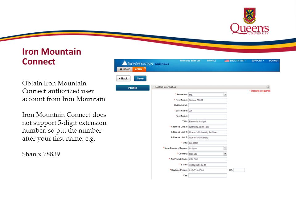 Iron Mountain Connect Obtain Iron Mountain Connect authorized user account from Iron Mountain Iron Mountain Connect does not support 5-digit extension number, so put the number after your first name, e.g.