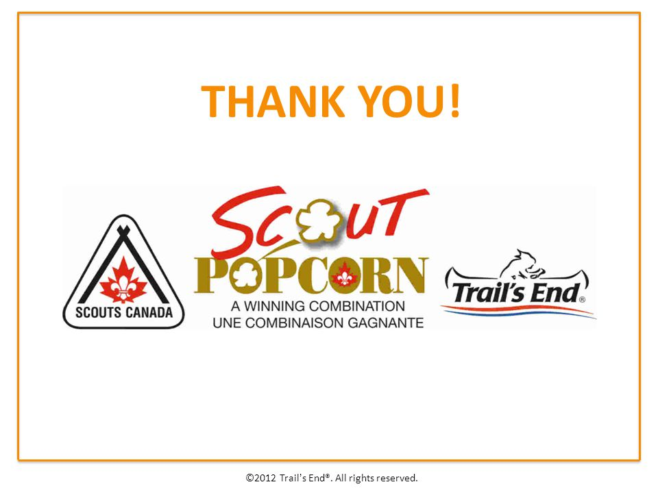 THANK YOU! ©2012 Trail's End®. All rights reserved.