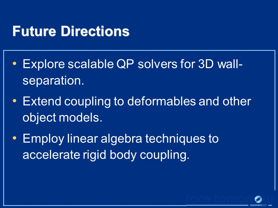 Future Directions Explore scalable QP solvers for 3D wall- separation.