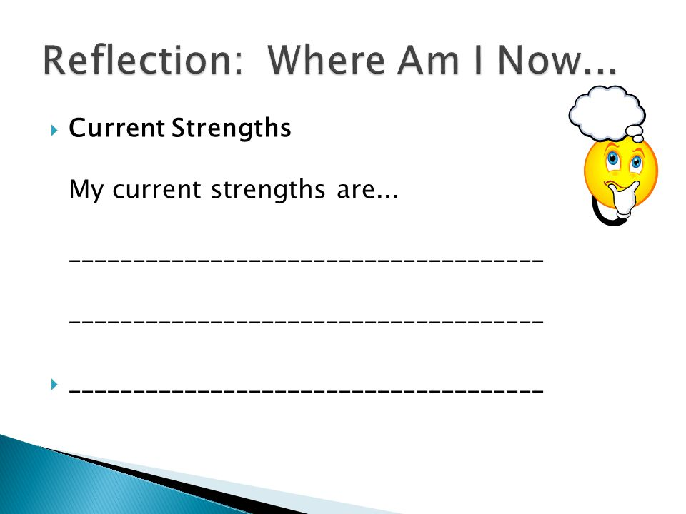  Current Strengths My current strengths are... _____________________________________ _____________________________________  ________________________