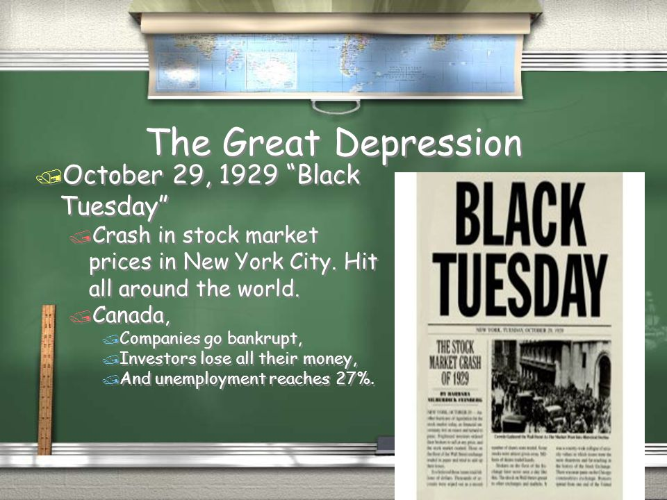 """The Great Depression / October 29, 1929 """"Black Tuesday"""" / Crash in stock market prices in New York City. Hit all around the world. / Canada, / Compani"""