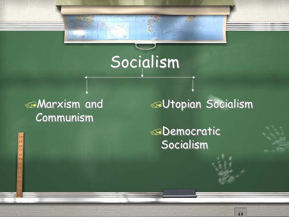 Socialism / Marxism and Communism / Utopian Socialism / Democratic Socialism