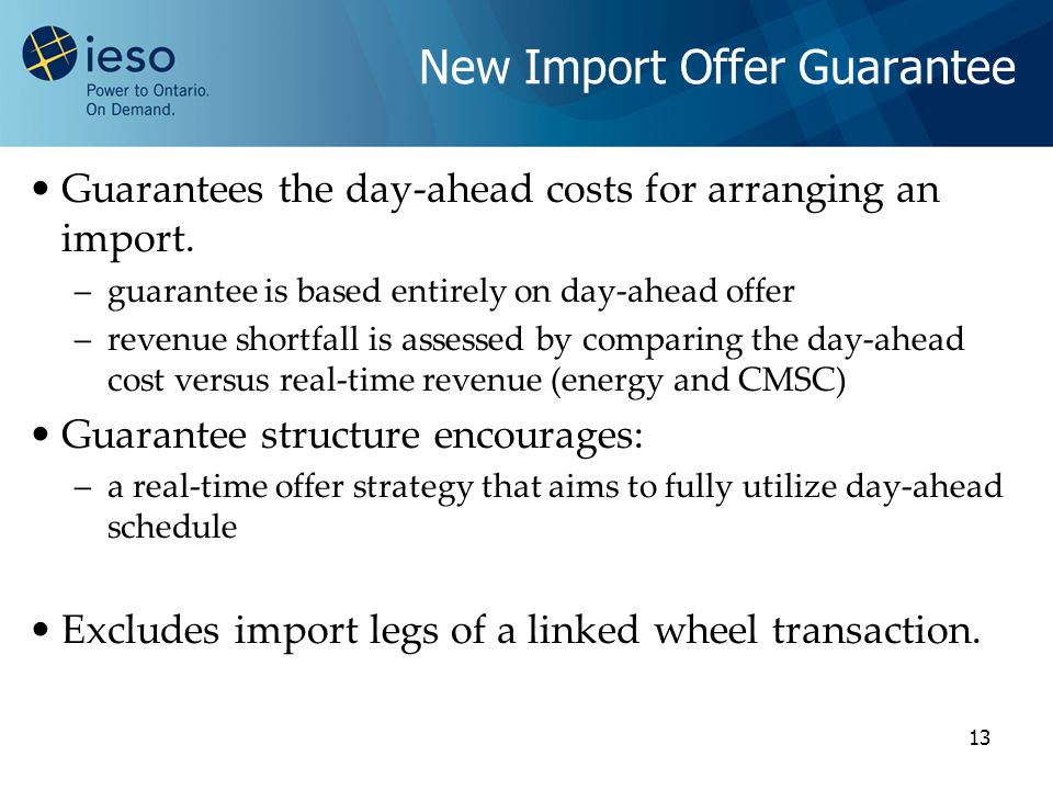 13 New Import Offer Guarantee Guarantees the day-ahead costs for arranging an import.