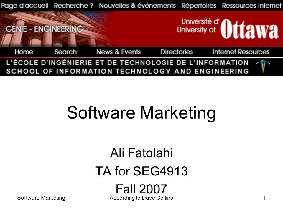Software MarketingAccording to Dave Collins1 Software Marketing Ali Fatolahi TA for SEG4913 Fall 2007
