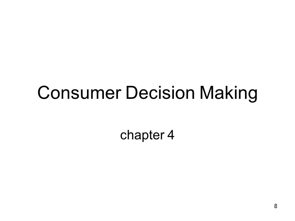 8 Consumer Decision Making chapter 4