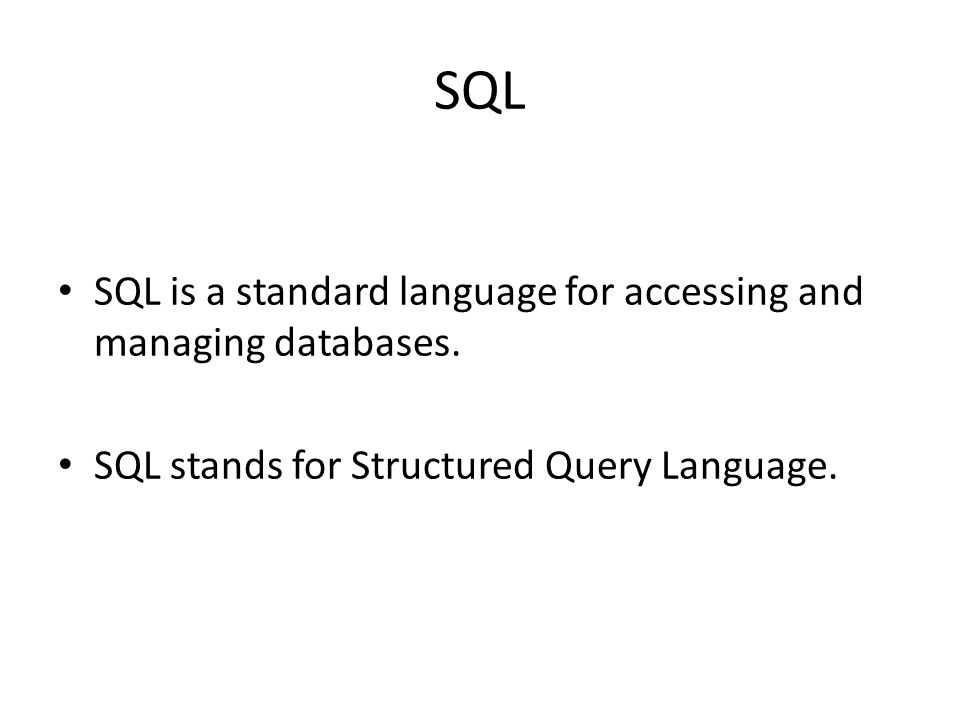 What can SQL do.Retrieve data from a database. Insert records in a database.