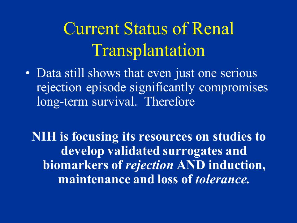 Current Status of Renal Transplantation Data still shows that even just one serious rejection episode significantly compromises long-term survival.