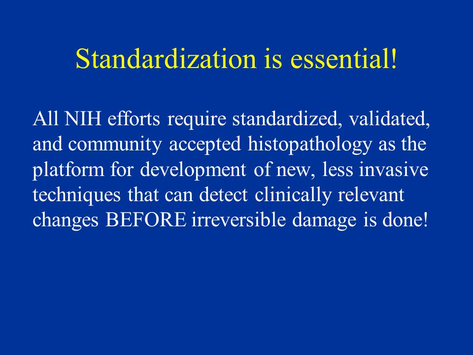 Standardization is essential.