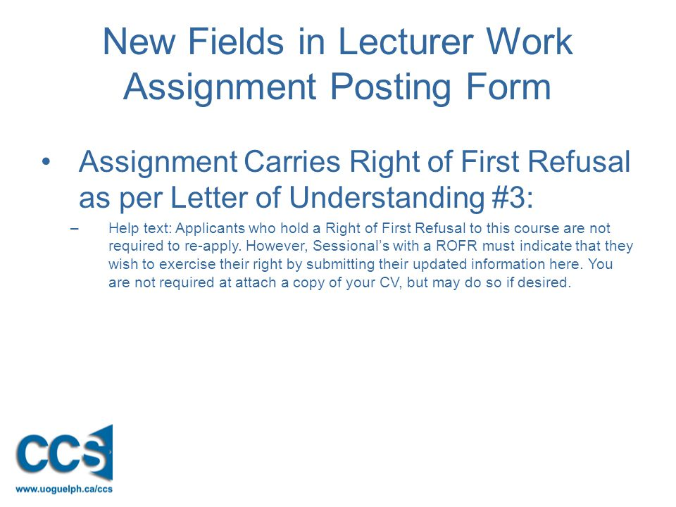 New Fields in Lecturer Work Assignment Posting Form Assignment Carries Right of First Refusal as per Letter of Understanding #3: –Help text: Applicants who hold a Right of First Refusal to this course are not required to re-apply.