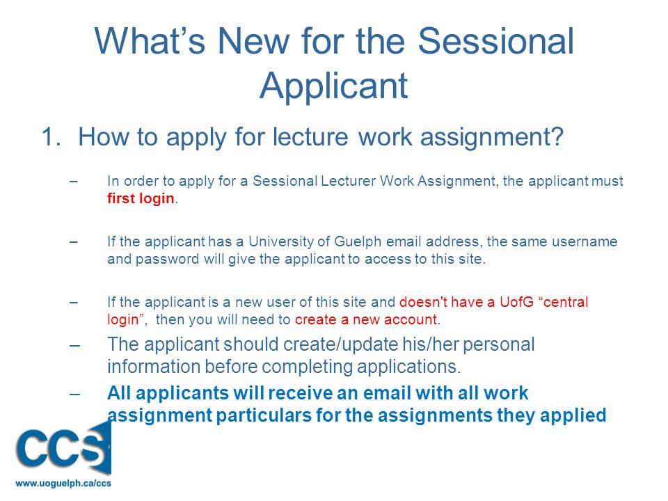 What's New for the Sessional Applicant 1.How to apply for lecture work assignment.