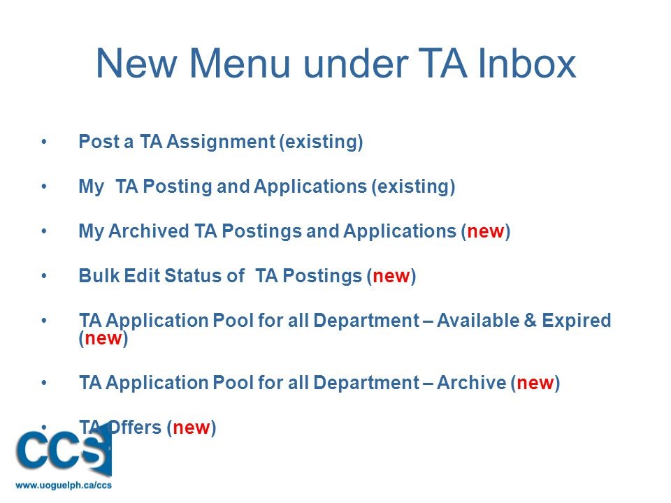 New Menu under TA Inbox Post a TA Assignment (existing) My TA Posting and Applications (existing) My Archived TA Postings and Applications (new) Bulk Edit Status of TA Postings (new) TA Application Pool for all Department – Available & Expired (new) TA Application Pool for all Department – Archive (new) TA Offers (new)