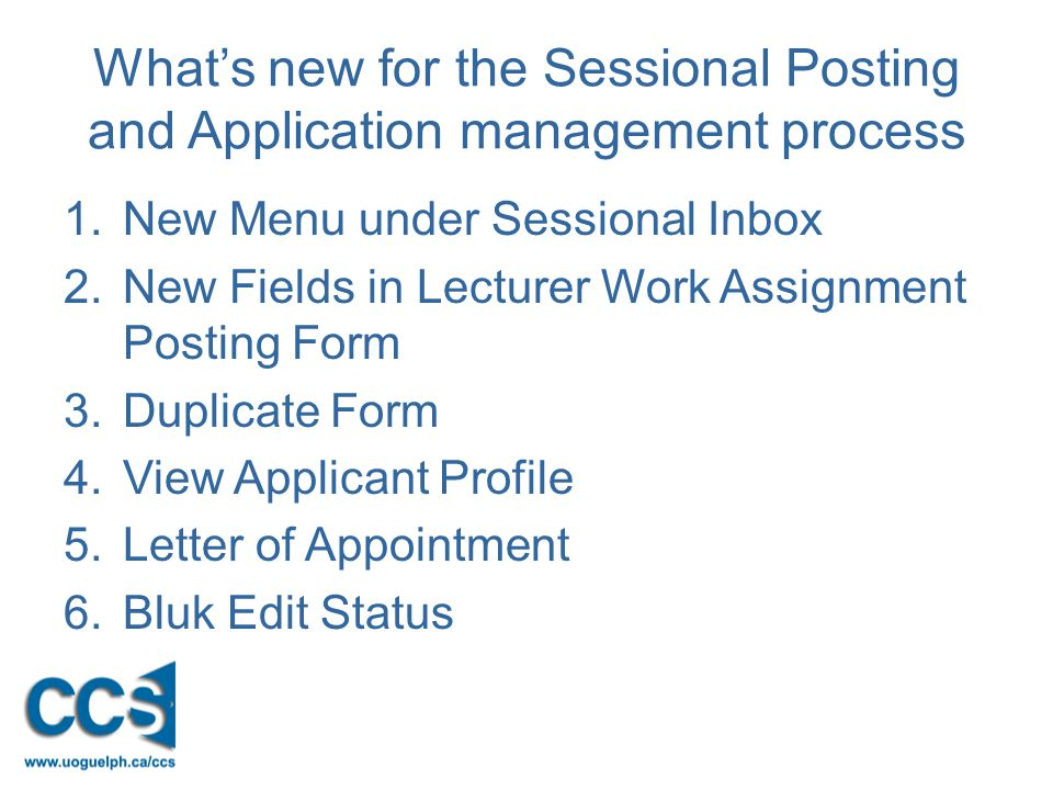 What's new for the Sessional Posting and Application management process 1.New Menu under Sessional Inbox 2.New Fields in Lecturer Work Assignment Posting Form 3.Duplicate Form 4.View Applicant Profile 5.Letter of Appointment 6.Bluk Edit Status