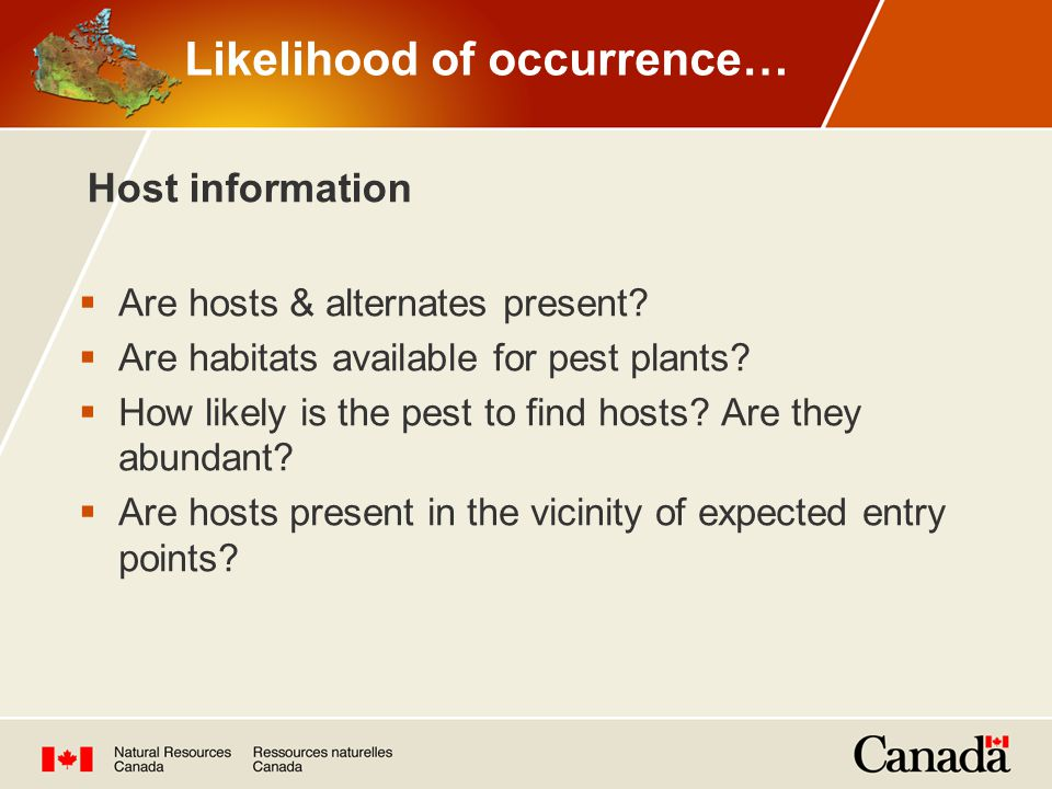  Are hosts & alternates present.  Are habitats available for pest plants.