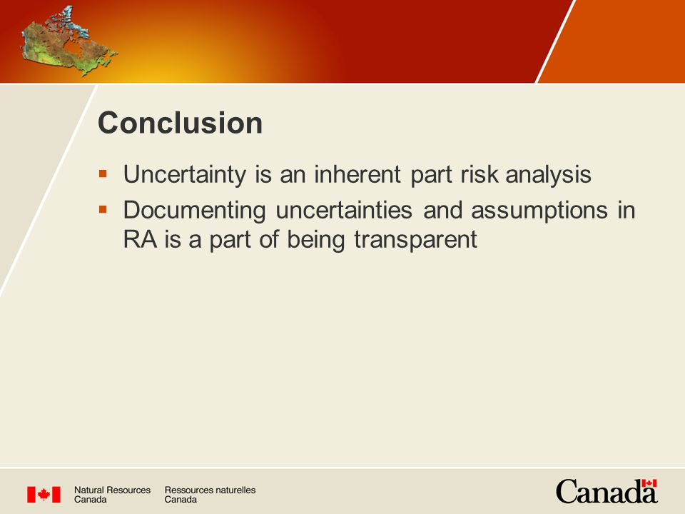Conclusion  Uncertainty is an inherent part risk analysis  Documenting uncertainties and assumptions in RA is a part of being transparent