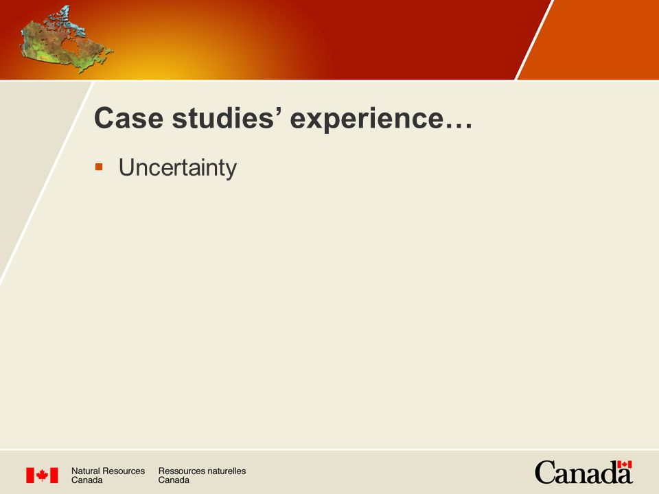 Case studies' experience…  Uncertainty