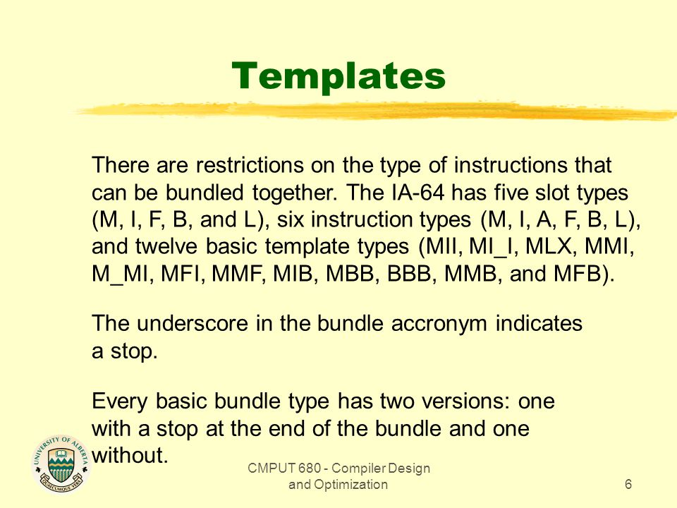 CMPUT 680 - Compiler Design and Optimization7 Control Dependency Preventing Code Motion addr7=r6,1// cycle 0 addr13=r25, r27 cmp.eq p1, p2=r12, r23 (p1) br.