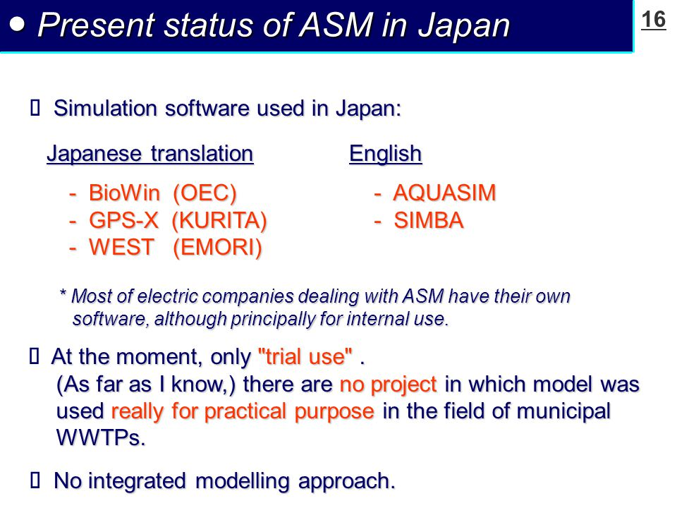 16 ● Present status of ASM in Japan At the moment, only trial use .