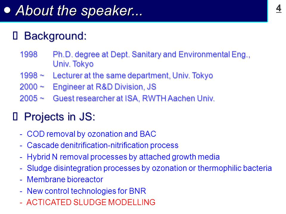4 ● About the speaker... Background:  Background: 1998Ph.D.