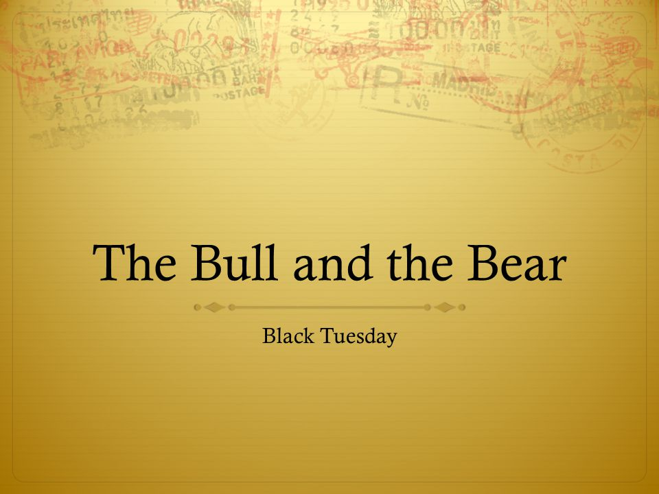 The Bull and the Bear Black Tuesday