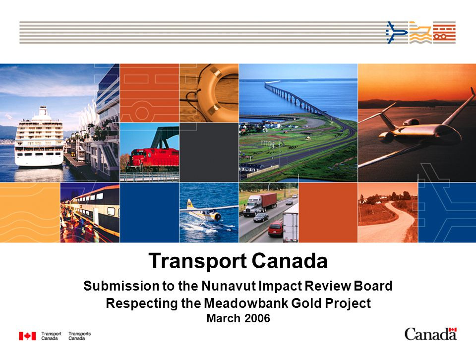 Marine Mode – Legislative Overview Canada Shipping Act Arctic Waters Pollution Prevention Act Coasting Trade Act Marine Transportation and Security Act Marine Liability Act Navigable Waters Protection Act