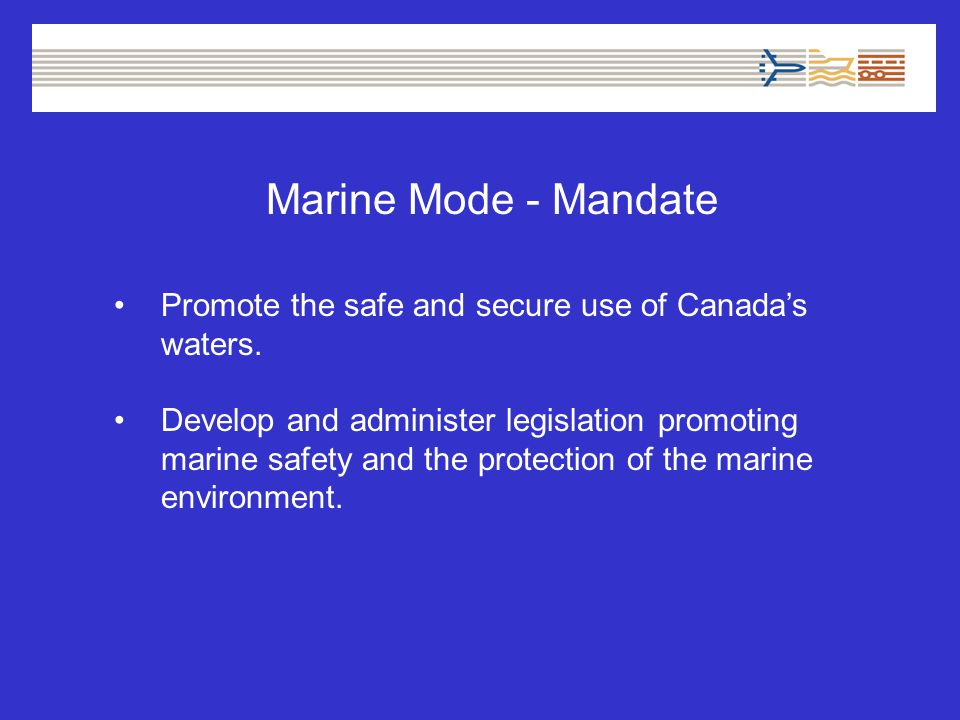 Promote the safe and secure use of Canada's waters.