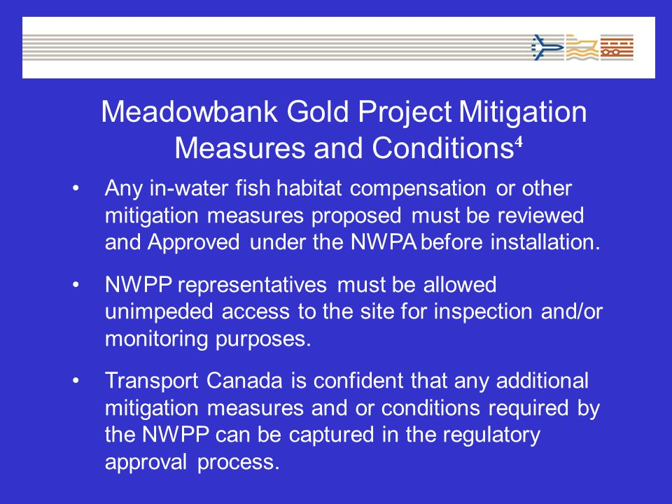 Any in-water fish habitat compensation or other mitigation measures proposed must be reviewed and Approved under the NWPA before installation.