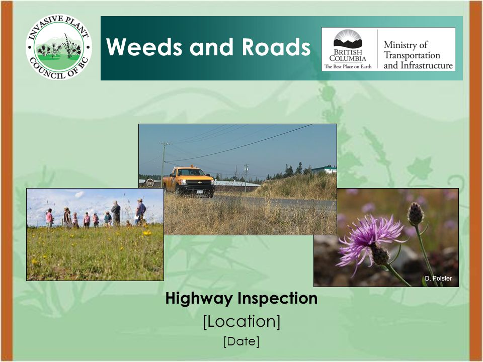 Highway Inspection [Location] [Date] Weeds and Roads J. Leekie D. Polster