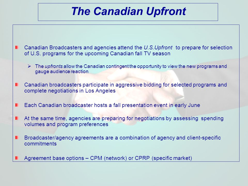 The Canadian Upfront Canadian Broadcasters and agencies attend the U.S.Upfront to prepare for selection of U.S.