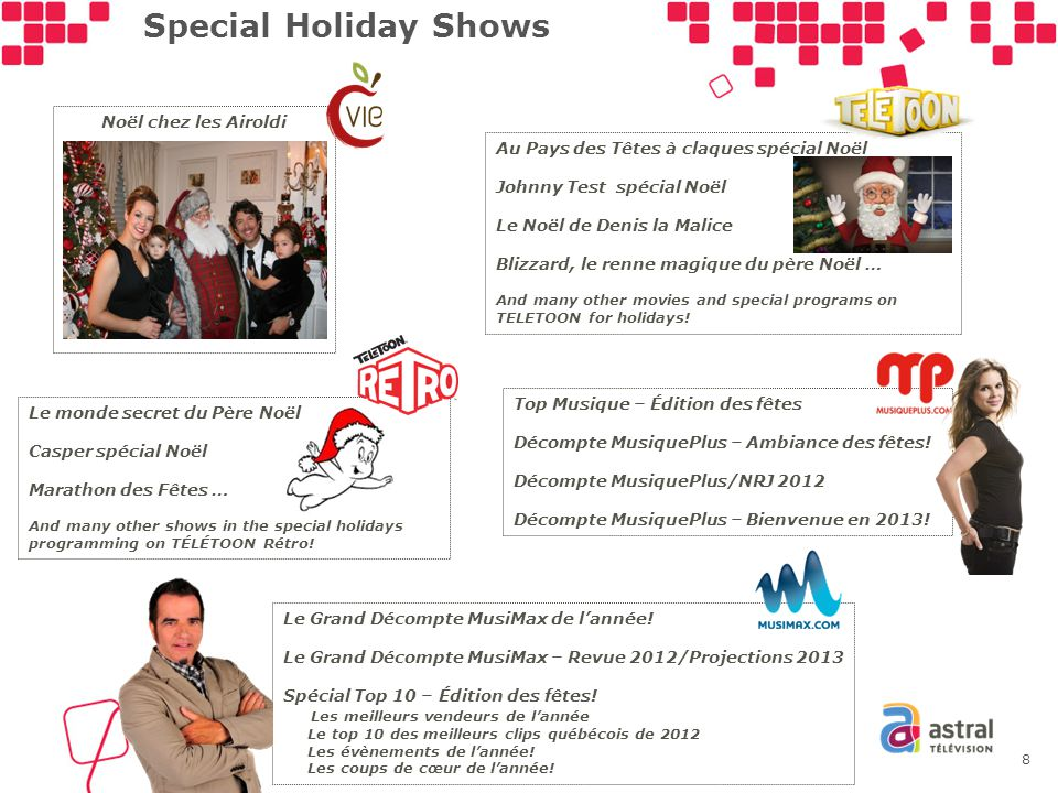 Special Holiday Shows Au Pays des Têtes à claques spécial Noël Johnny Test spécial Noël Le Noël de Denis la Malice Blizzard, le renne magique du père Noël … And many other movies and special programs on TELETOON for holidays.