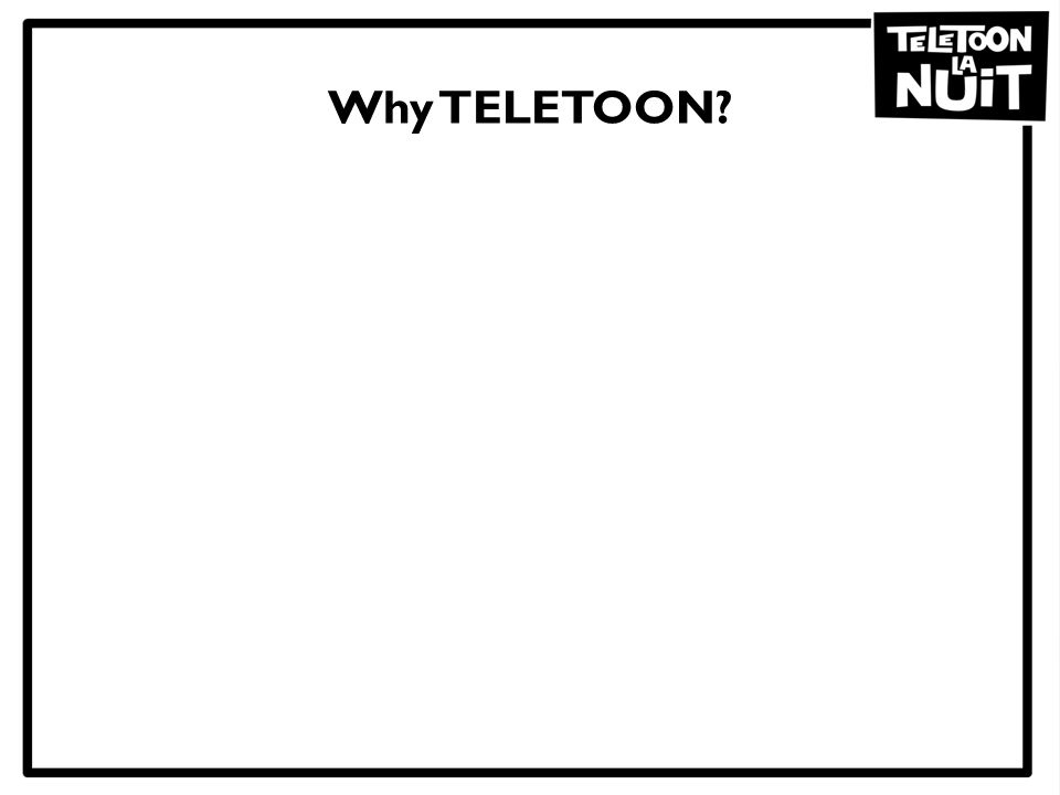 Why TELETOON?
