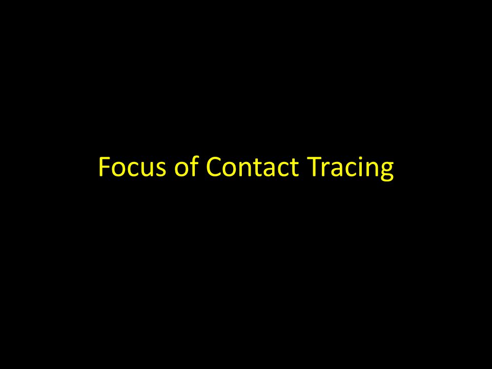 Focus of Contact Tracing