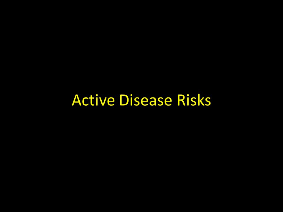 Active Disease Risks