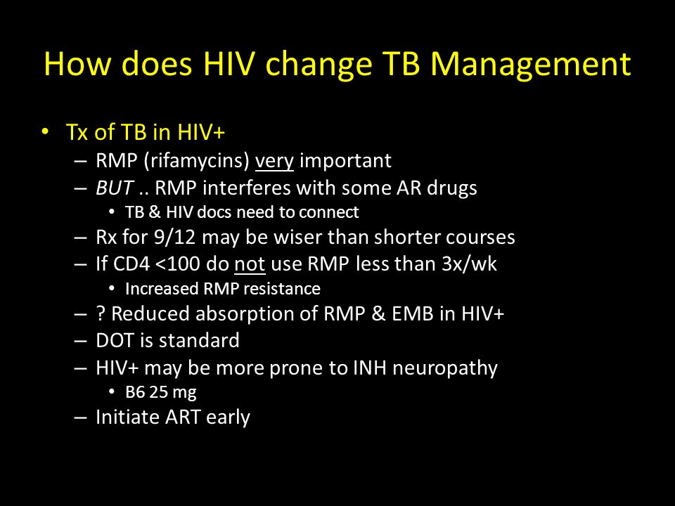 How does HIV change TB Management Tx of TB in HIV+ – RMP (rifamycins) very important – BUT..