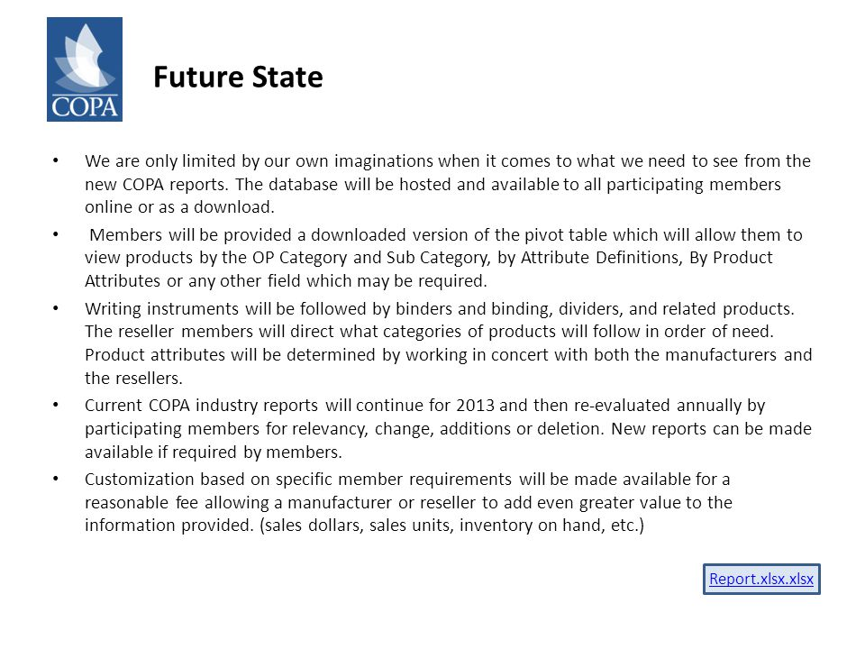 Future State We are only limited by our own imaginations when it comes to what we need to see from the new COPA reports.