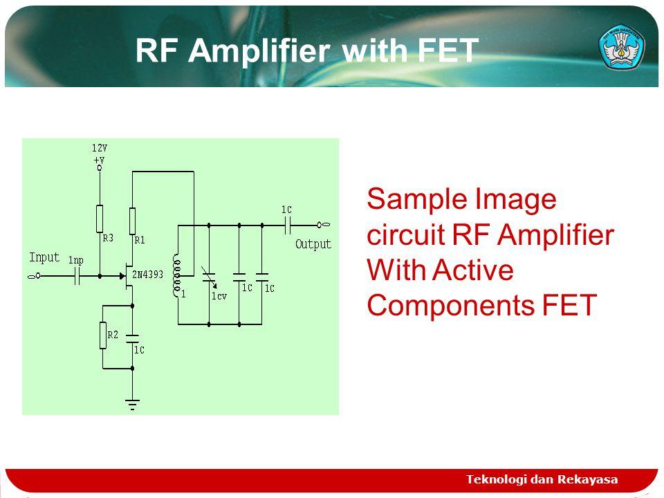 RF Amplifier with FET Teknologi dan Rekayasa Sample Image circuit RF Amplifier With Active Components FET