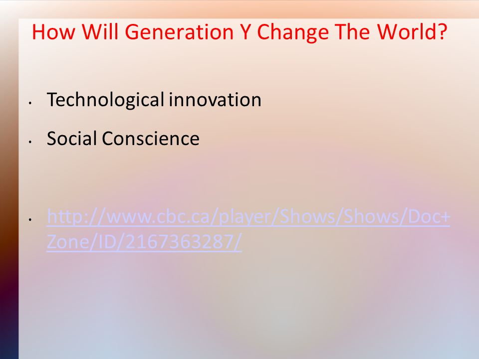 How Will Generation Y Change The World.