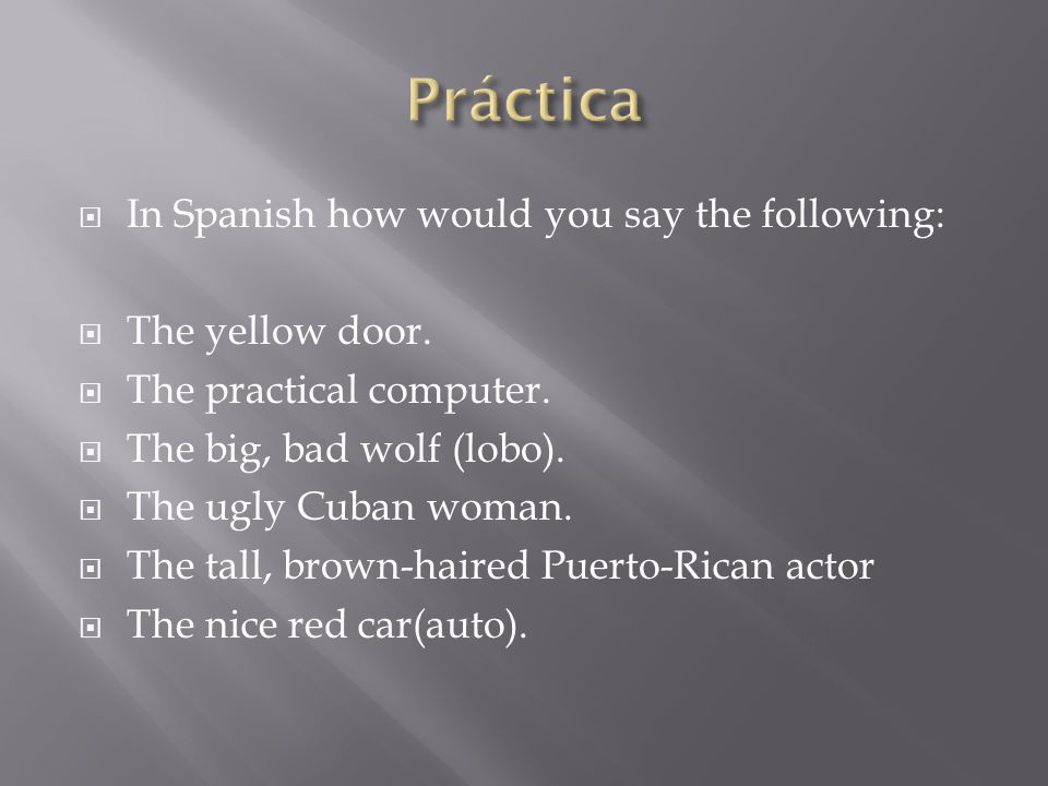  In Spanish how would you say the following:  The yellow door.