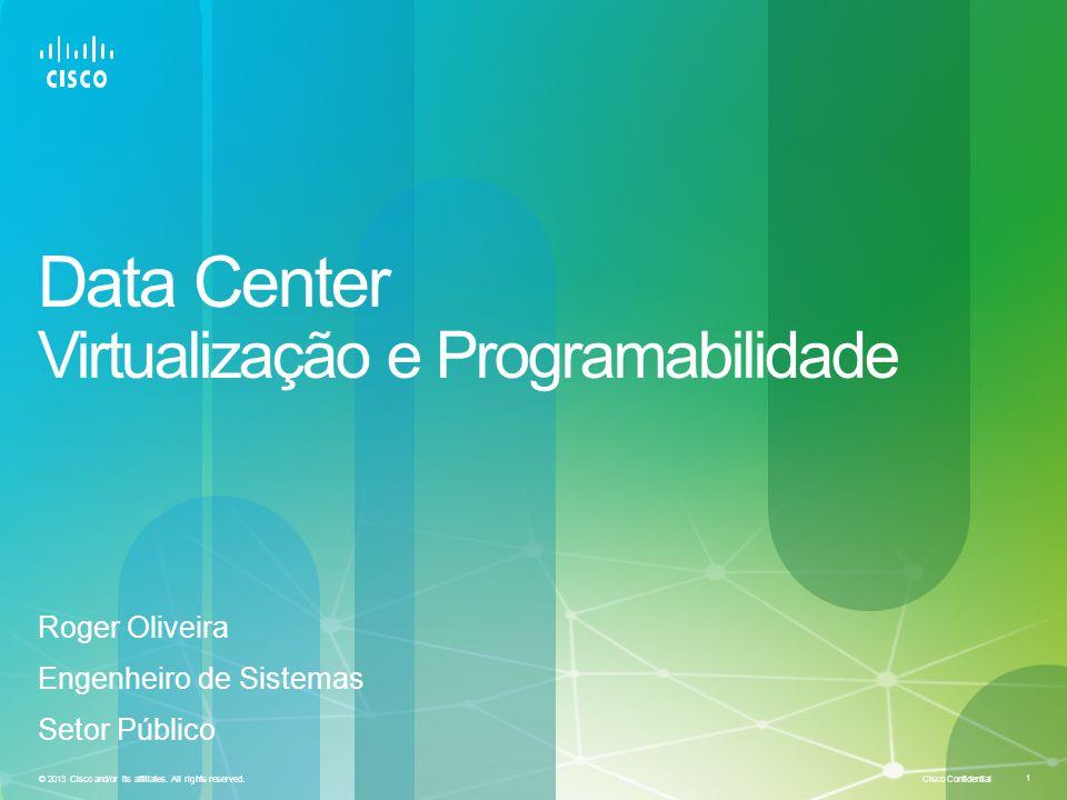 Cisco Confidential 1 © 2013 Cisco and/or its affiliates.