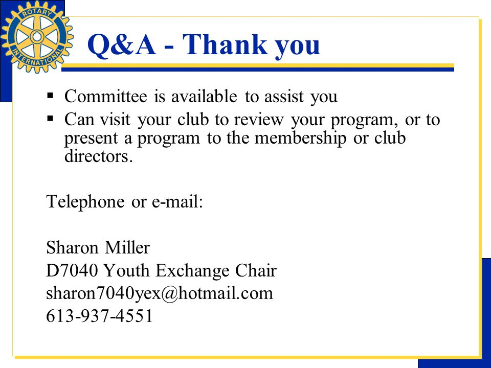Q&A - Thank you  Committee is available to assist you  Can visit your club to review your program, or to present a program to the membership or club