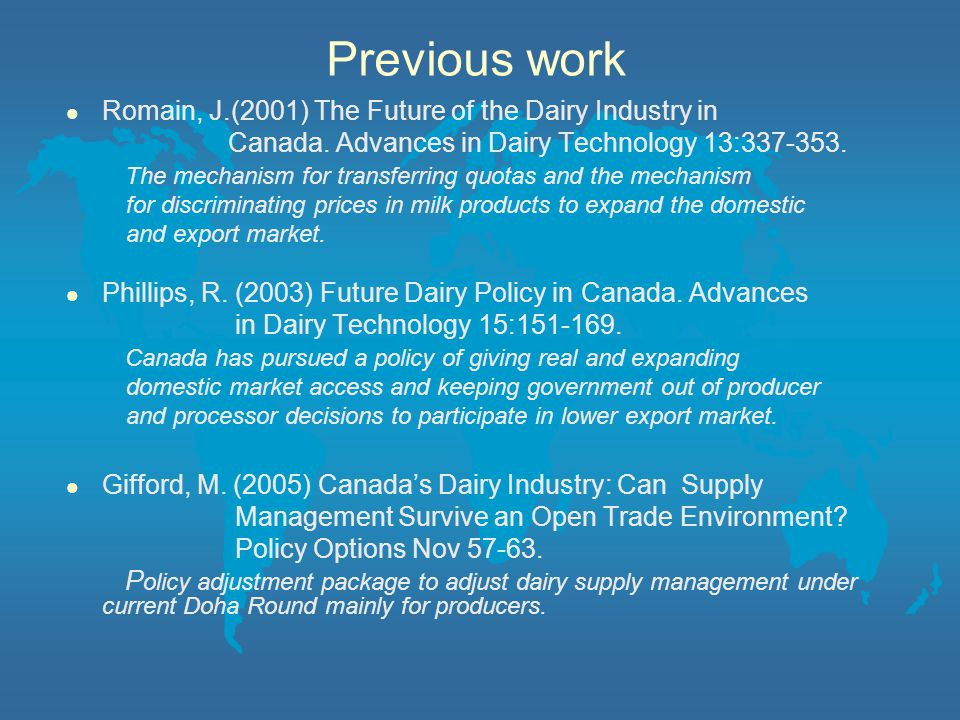 Previous work l Romain, J.(2001) The Future of the Dairy Industry in Canada.