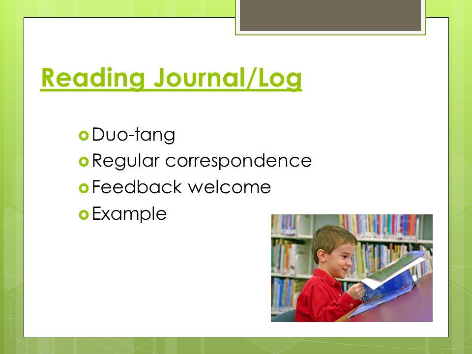 Reading Journal/Log  Duo-tang  Regular correspondence  Feedback welcome  Example