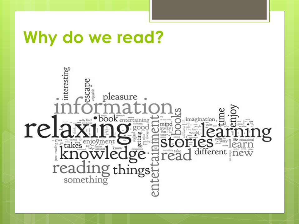 Ask your child to:  Talk about what he/she read. Answer why questions (Why do think…?).