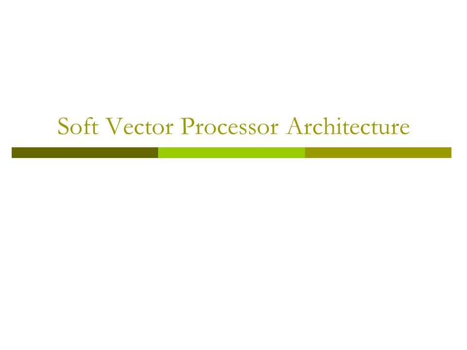 Soft Vector Processor Architecture