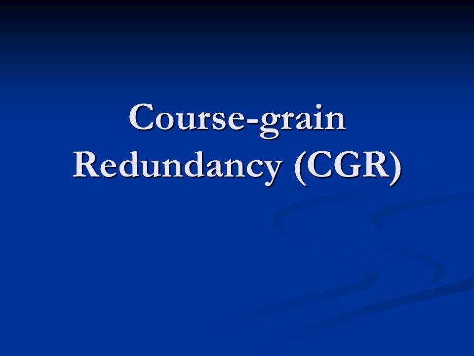 Course-grain Redundancy (CGR)