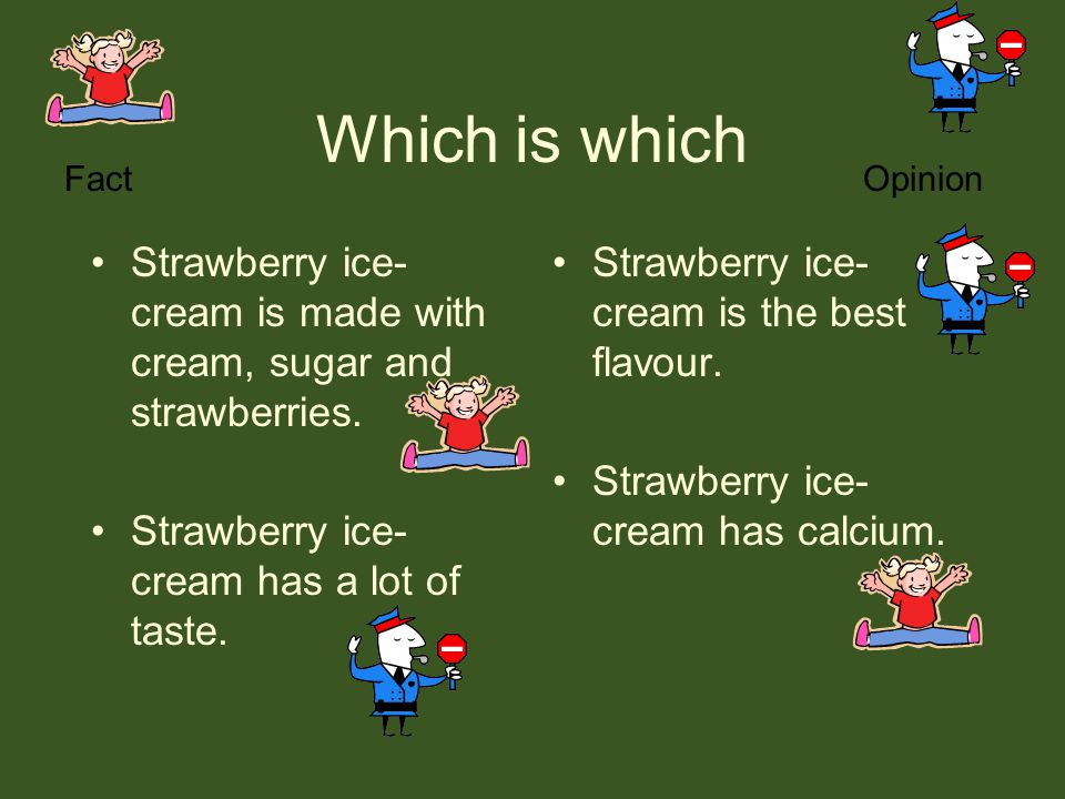 Which is which Strawberry ice- cream is made with cream, sugar and strawberries. Strawberry ice- cream has a lot of taste. Strawberry ice- cream is th