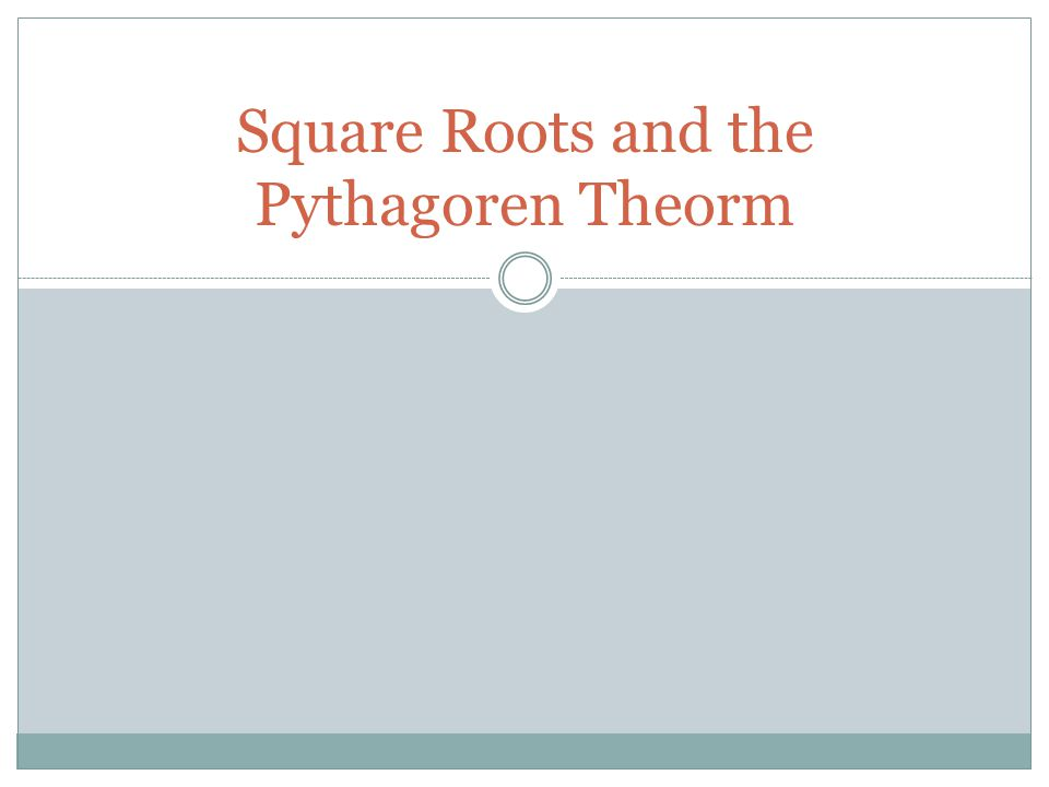 Square Roots and the Pythagoren Theorm